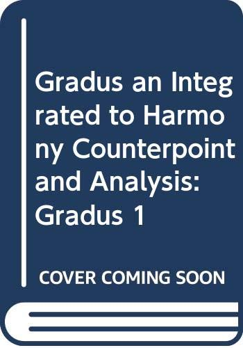 9780393091854: Gradus an Integrated to Harmony Counterpoint and Analysis: Gradus 1