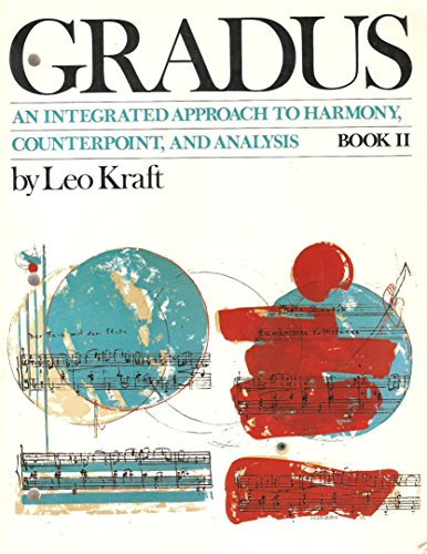 Gradus: An Integrated Approach to Harmony, Counterpoint: Leo Kraft