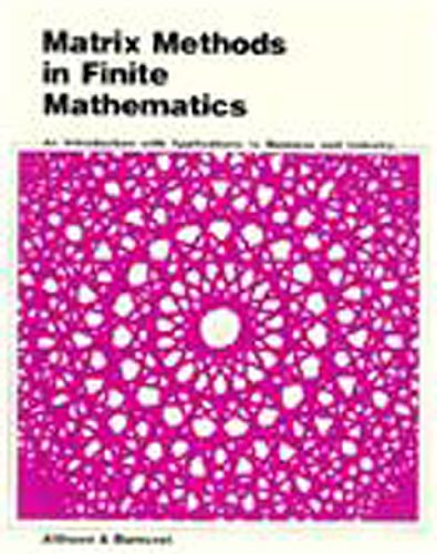 9780393091922: Matrix Methods in Finite Mathematics: An Introduction with Applications to Business and Industry
