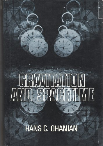 Gravitation and Spacetime: Ohanian, Hans C.