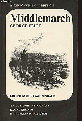 Middlemarch: An Authoritative Text, Backgrounds, Reviews and: George Eliot, Marian