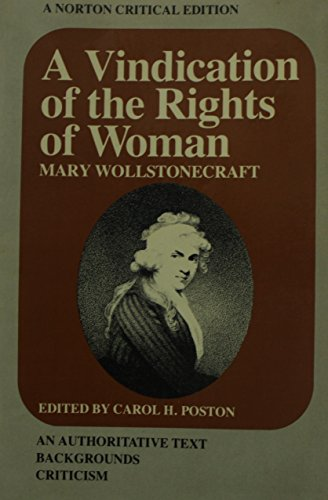 A vindication of the rights of Woman: Wollstonecraft, Mary; Poston,
