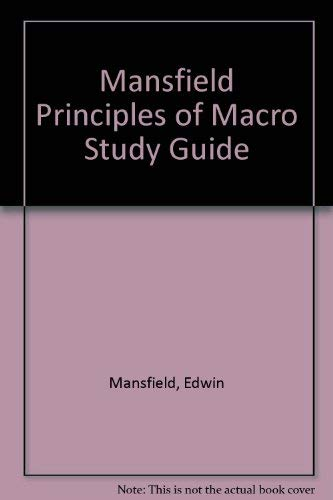 Study Guide for Principles of Macroeconomics: Mansfield, Edwin
