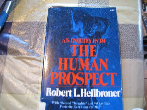 Inquiry into the Human Prospect (0393092178) by Robert L Heilbroner