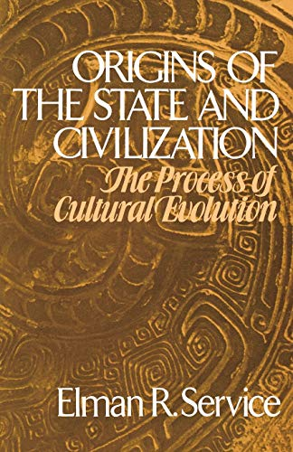 Origins of the State and Civilization: The: Service R. Elman