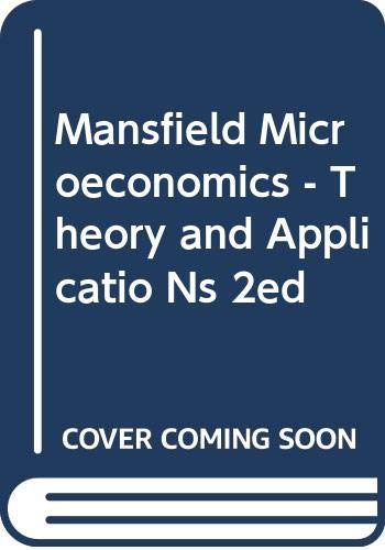 Mansfield Microeconomics - Theory and Applicatio Ns: Edwin Mansfield