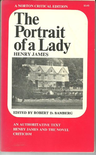 9780393092592: The Portrait of a Lady: An Authoritative Text, Henry James and the Novel, Reviews and Criticism