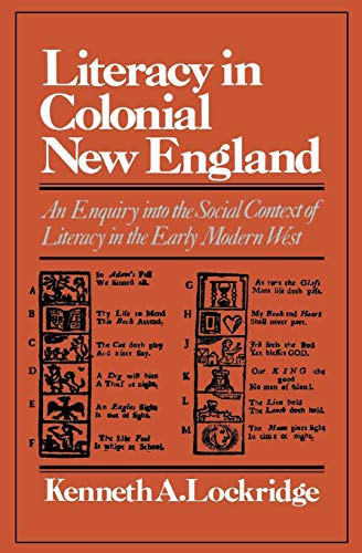9780393092639: LITERACY IN COLONIAL NEW ENGLAND; An Enquiry into the Social Context of Literacy in the Early Modern West