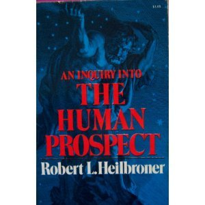9780393092745: An Inquiry Into the Human Prospect