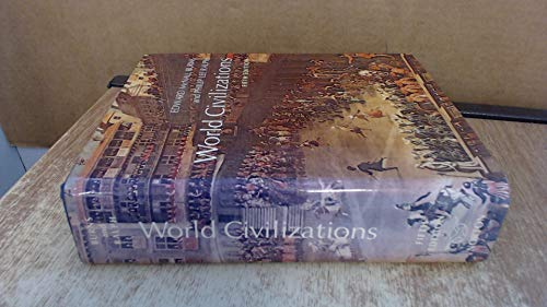 World Civilizations: Their History and Their Culture: Burns, Edward McNall,