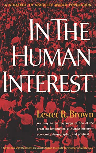 9780393092882: In the Human Interest; A Strategy to Stabilize World Population