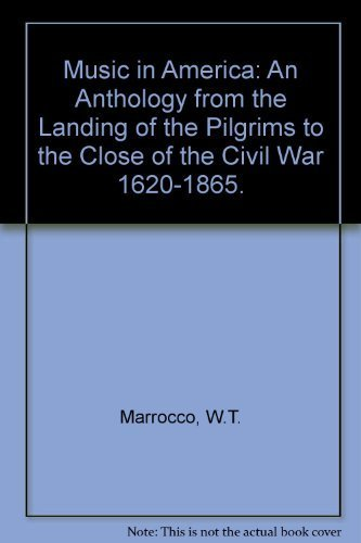 Music in America: An Anthology from the: Marrocco, W.T.