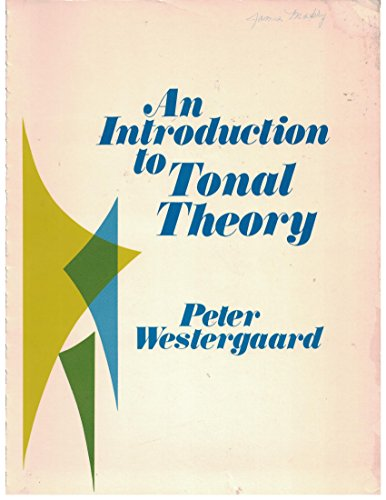 An Introduction to Tonal Theory: Westergaard, Peter