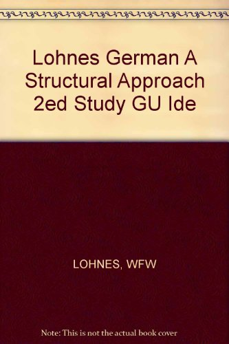 Study Guide for German a Structural Approac (0393093522) by Lohnes, Walter F W