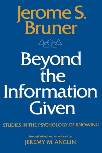 9780393093636: Beyond the Information Given: Studies in the Psychology of Knowing