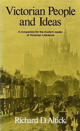 Victorian People and Ideas: A Companion for: Richard D. Altick