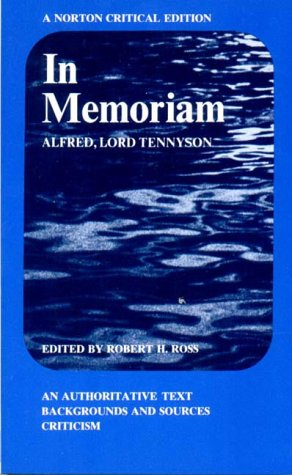 In Memoriam: An Authoritative Text, Backgrounds and: Alfred Tennyson; Editor-Robert