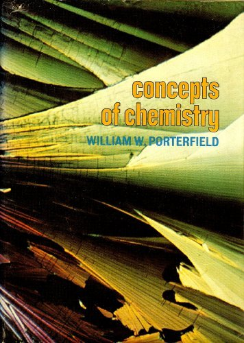 Concepts of Chemistry: William M. Porterfield