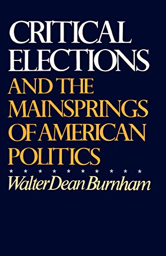 9780393093971: Critical Elections: And the Mainsprings of American Politics