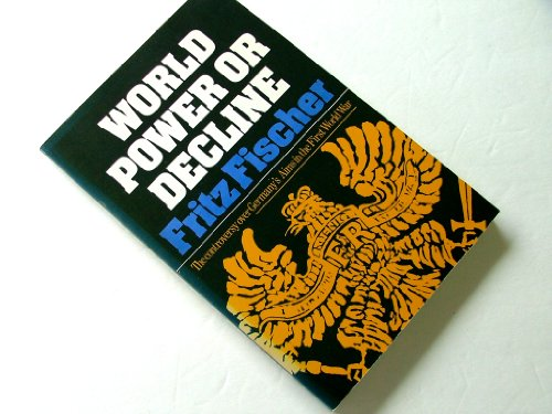 9780393094138: World power or decline;: The controversy over Germany's aims in the First World War