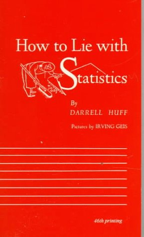 How to Lie with Statistics: Irving Geis; Darrell