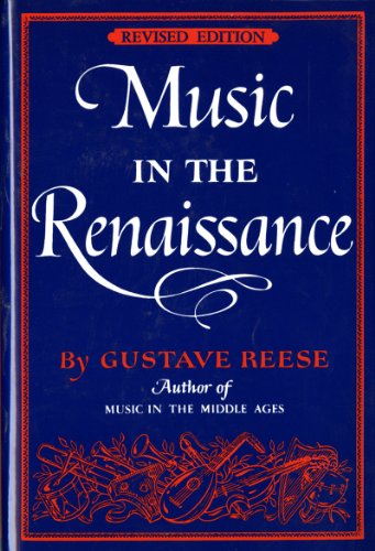 9780393095302: Music in the Renaissance (Revised Edition)