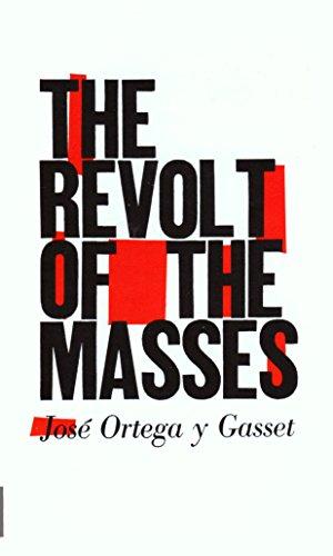 Revolt of the Masses: Jose Ortega y