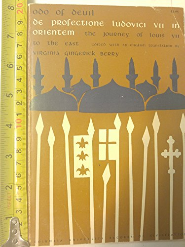 9780393096620: De Profectione Ludovici VII in Orientem: The Journey of Louis the Seventh to the East