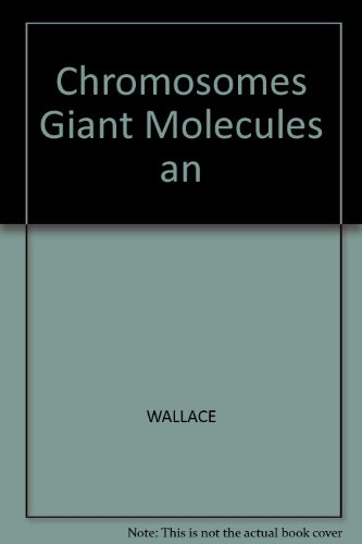 Chromosomes, Giant Molecules, And Evolution: Wallace, Bruce