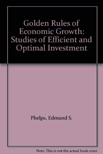 9780393097085: Golden Rules of Economic Growth: Studies of Efficient and Optimal Investment