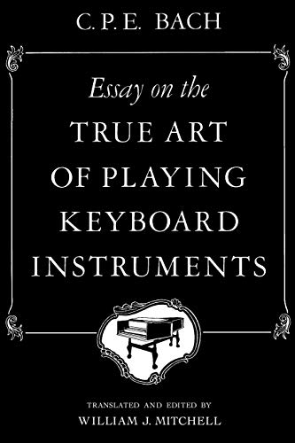 Essay on the True Art of Playing: C.P.E. Bach