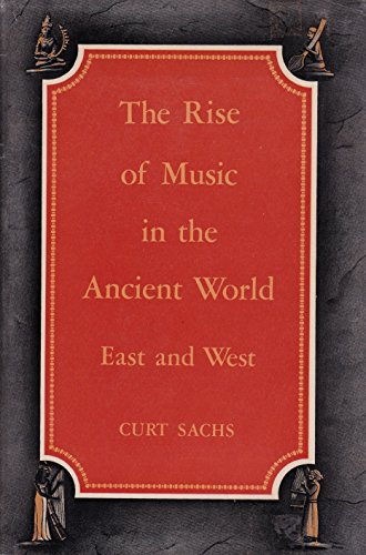 9780393097184: The Rise of Music in the Ancient World: East and West
