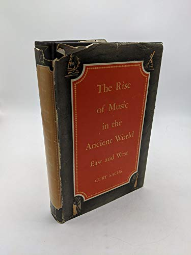 The Rise of Music in the Ancient: Curt Sachs