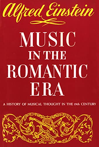 9780393097337: Music in the Romantic Era: A History of Musical Thought in the 19th Century