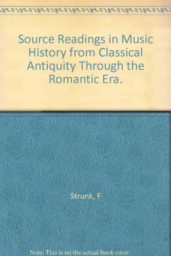 9780393097429: Source Readings in Music History from Classical Antiquity Through the Romantic Era.
