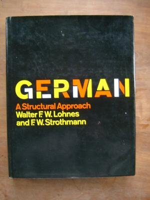 German: A Structural Approach: Lohnes, Walter F.