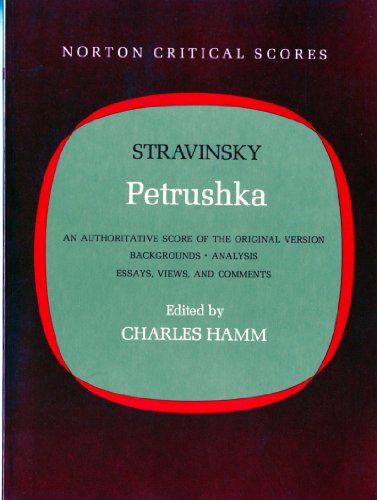 9780393097702: Petrushka: An Authoritative Score of the Original Version, Backgrounds, Analysis, Essays, Views and Comments (Norton Critical Editions)