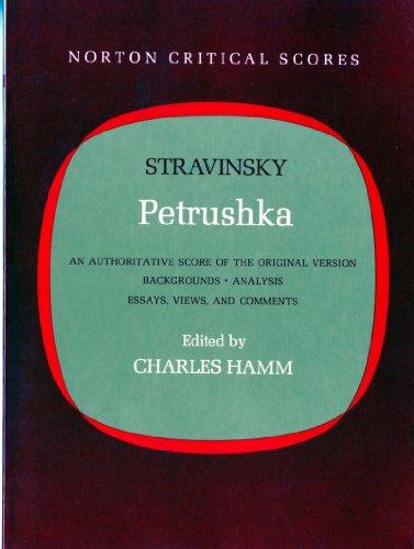 9780393097702: Petrushka: An Authoritative Score of the Original Version: Backgrounds, Analysis, Essays, Views, and Comments (Norton Critical Scores)