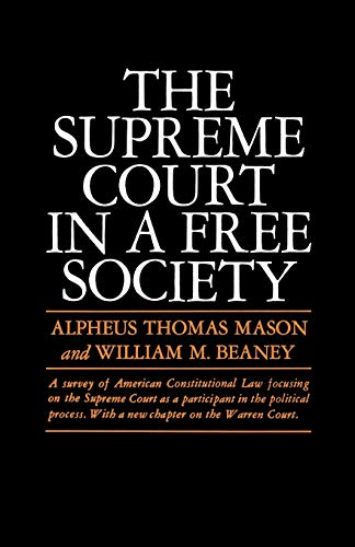 Supreme Court in a Free Society: Alpheus Thomas Mason