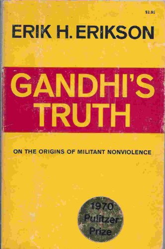 Gandhi's Truth: On the Origins of Militant: Erik H Erikson