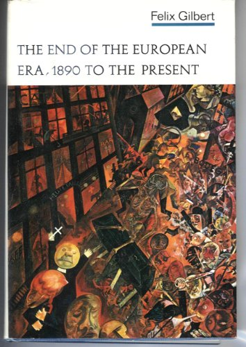 The End of the European Era, 1890 to the Present: Felix Gilbert