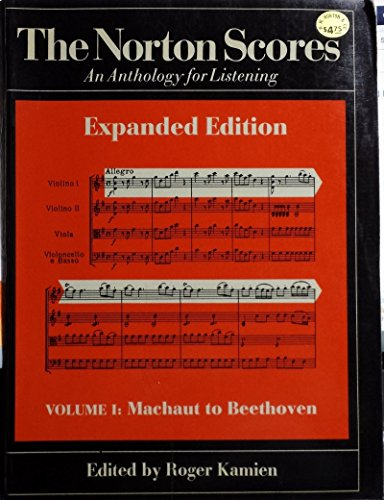 The Norton Scores : An Anthology for Listening {EXPANDED EDITION} Volume I - MacHanut to Beethoven ...