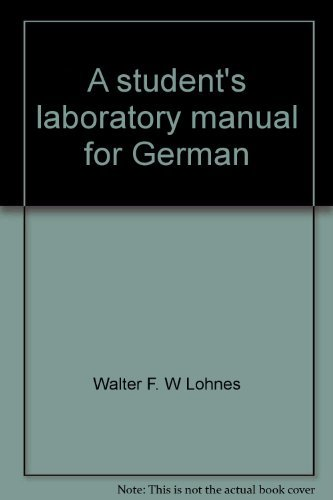 A student's laboratory manual for German: A structural approach (039309927X) by Lohnes, Walter F. W