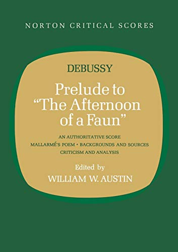 "Prelude to ""The Afternoon of a Faun"" (Norton Critical Scores) (0393099393) by Debussy, Claude"