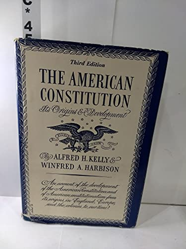 The American Constitution;: Its Origins and Development: Alfred H. Kelly,