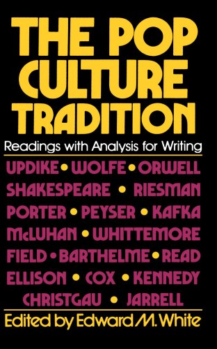 The Pop Culture Tradition: Readings With Analysis: White, Edward M.