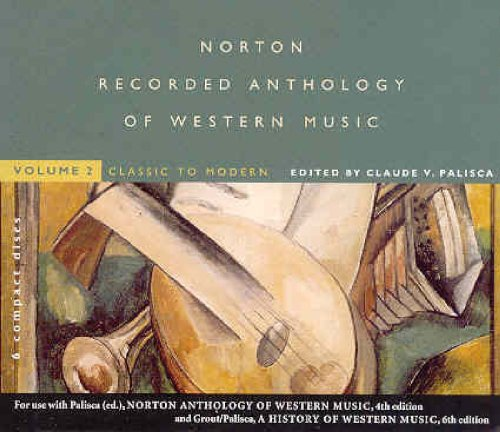 Norton Recorded Anthology of Western Music, Vol. 2: Classic to Modern: Grout, Donald Jay