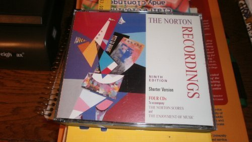 The Norton Recordings- 4 CD'S to Accompany the Norton Scores and The Enjoyment of Music, 9th: ...