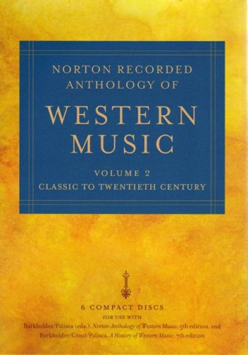 9780393106091: Norton Recorded Anthology of Western Music, Volume 2: Classic to Twentieth Century: v. 2