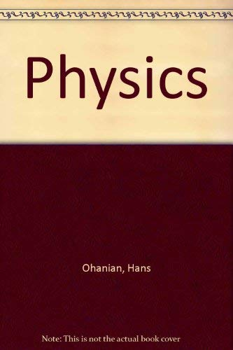 Physics for Engineers and Scientists, 3rd Extended Edition: Ohanian, Hans C.